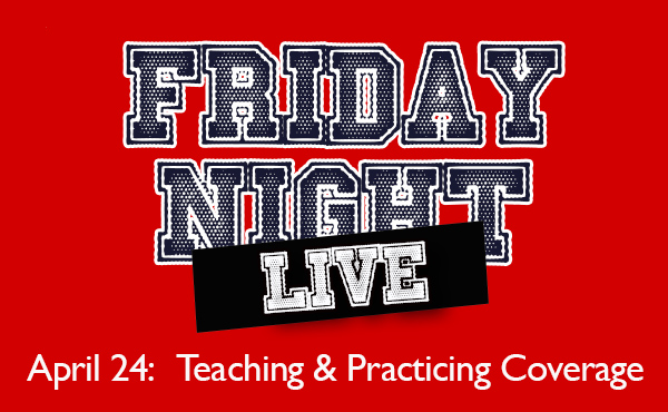 Friday Night Live: Coverage Clinic