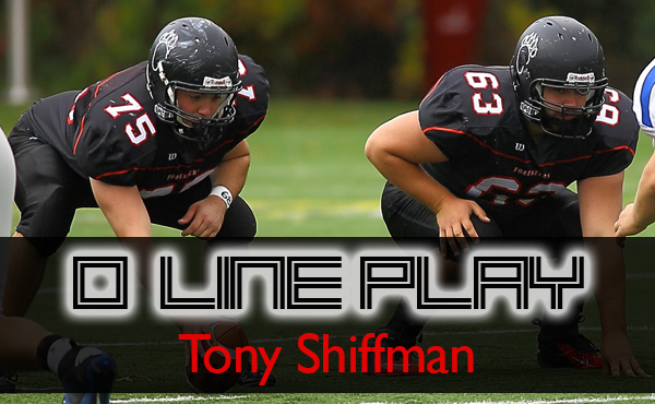 Tony Shiffman | O Line Play